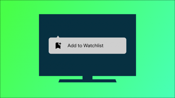 Android TV Add to Watchlist.