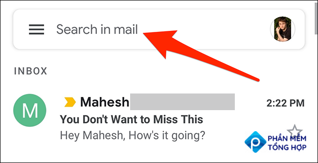 """Tap the """"Search in Mail"""" box in the Gmail app."""